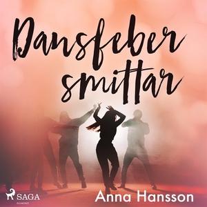 Dansfeber smittar (ljudbok) av Anna Hansson