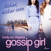 Gossip Girl: Älskar, älskar inte