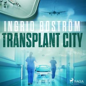 Transplant City (ljudbok) av Ingrid Boström
