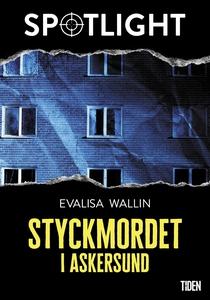 Styckmordet i Askersund (e-bok) av Evalisa Wall