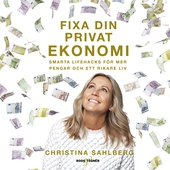Fixa din privatekonomi – smarta lifehacks för mer pengar och ett rikare liv