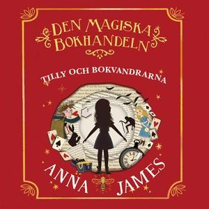 Tilly och bokvandrarna (ljudbok) av Anna James