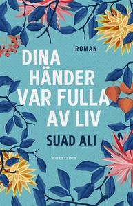 Dina händer var fulla av liv (e-bok) av Suad Al