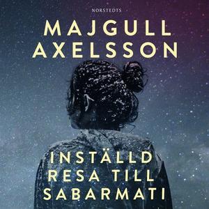 Inställd resa till Sabarmati (ljudbok) av Majgu