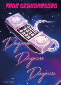 Dagarna, dagarna, dagarna (e-bok) av Tone Schun