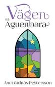 Vägen till Aguenbara