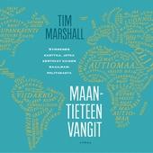 Maantieteen vangit – Kymmenen karttaa, jotka kertovat kaiken maailmanpolitiikasta