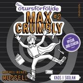 Den otursförföljde Max Crumbly #2: Kaos i skolan