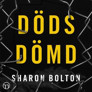 Dödsdömd (ljudbok) av Sharon Bolton