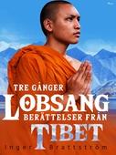 Tre gånger Lobsang. Berättelser från Tibet