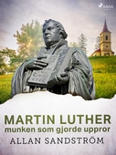 Martin Luther, munken som gjorde uppror