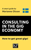 Consulting in the Gig Economy & How to get great gigs