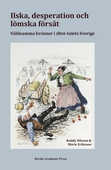 Ilska, desperation och lömska försåt: våldsamma kvinnor i 1800-talets Sverige