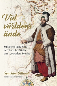 Vid världens ände: sultanens sändebud och hans