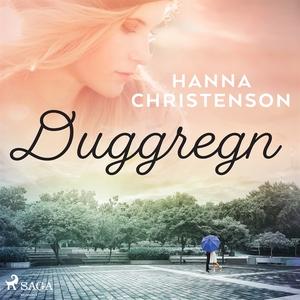 Duggregn (ljudbok) av Hanna Christenson