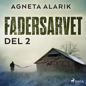 Fadersarvet Del 2 (ljudbok) av Agneta Alarik