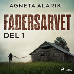Fadersarvet Del 1 (ljudbok) av Agneta Alarik