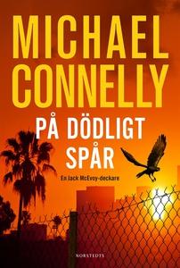 På dödligt spår (e-bok) av Michael Connelly