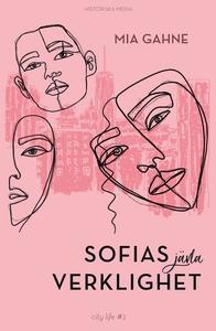 Sofias jävla verklighet (e-bok) av Mia Gahne