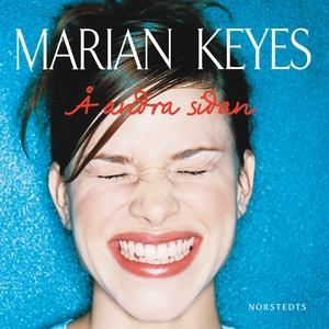 Å andra sidan (ljudbok) av Marian Keyes