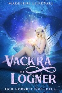 Vackra lögner (e-bok) av Madelene Lundvall