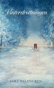 Vinterdrottningen (e-bok) av Sara Dalengren
