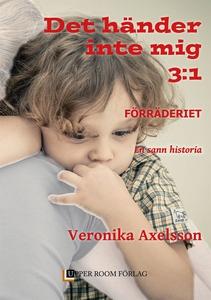 Förräderiet, Del 1 (e-bok) av Veronika Axelsson