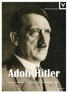 Adolf Hitler - Ett liv (ljudbok) av Tomas Dömst