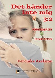 Förräderiet, Del 2 (e-bok) av Veronika Axelsson
