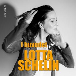 I huvudet på Lotta Schelin (ljudbok) av Lotta S