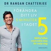Förändra ditt liv 5 minuter i taget : Bättre hälsa med enkla steg för varje dag
