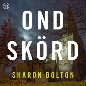 Ond skörd (ljudbok) av Sharon Bolton