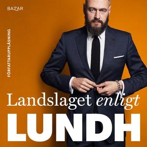 Landslaget enligt Lundh (ljudbok) av Olof Lundh