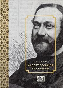 Albert Bonnier och hans tid (e-bok) av Per T Oh