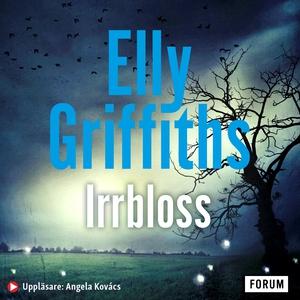Irrbloss (ljudbok) av Elly Griffiths