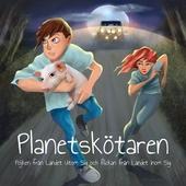 Planetskötaren- Pojken från Landet Utom Sig och flickan från Landet Inom Sig