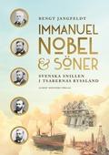 Immanuel Nobel&Söner : Svenska snillen i tsarernas Ryssland