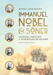 Immanuel Nobel&Söner : Svenska snillen i tsarer