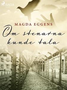 Om stenarna kunde tala (e-bok) av Magda Eggens