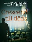 Crescendo till döds