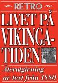 Livet på vikingatiden. Återutgivning av text från 1870