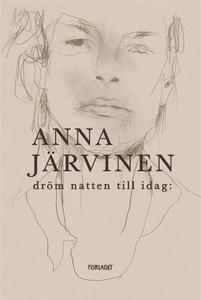 Dröm natten till idag: (e-bok) av Anna Järvinen