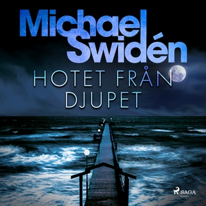 Hotet från djupet (ljudbok) av Michael Swidén