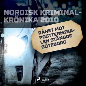 Rånet mot postterminalen stängde Göteborg (ljud