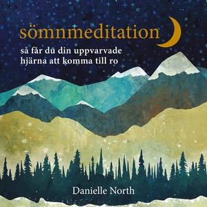 Sömnmeditation : så får du din uppvarvade hjärn
