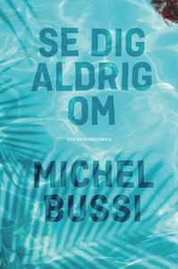 Se dig aldrig om (e-bok) av Michel Bussi