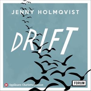 Drift (ljudbok) av Jenny Holmqvist