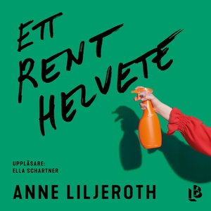 Ett rent helvete (ljudbok) av Anne Liljeroth