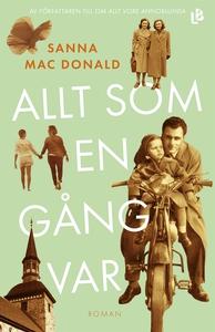 Allt som en gång var (e-bok) av Sanna Mac Donal
