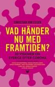Vad händer nu med framtiden – 20 visioner om Sverige efter Corona